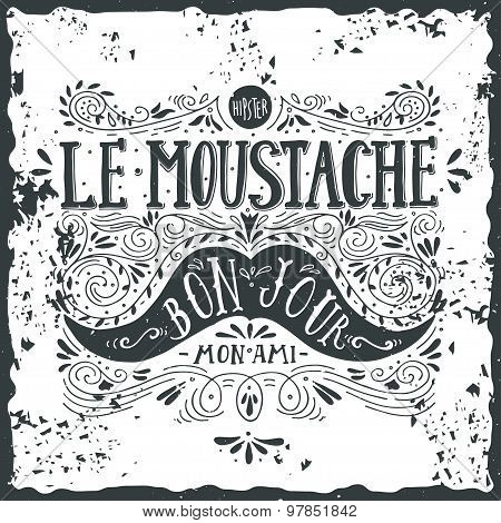 Hand Drawn Vintage Label With A Moustache And Hand Lettering