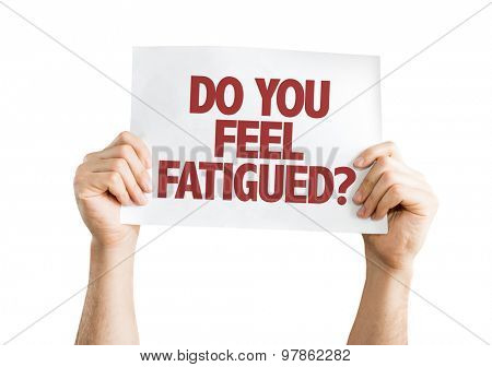 Do You Feel Fatigued? card isolated on white