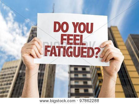 Do You Feel Fatigued? card with cityscape background