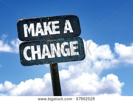 Make a Change sign with clouds on background