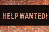 Text Sign Showing Help Wanted. Conceptual Photo Employee Needed Worker Recruitment Headhunting Brick poster