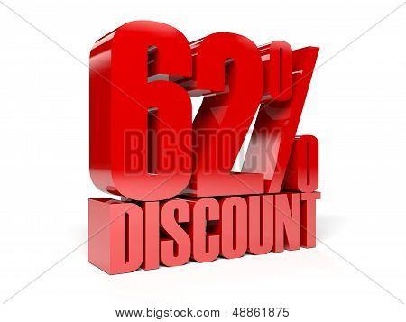 62 percent discount. Red shiny text. Concept 3D illustration.