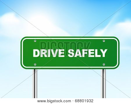 3D Drive Safely Road Sign