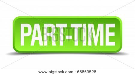 Part Time Green 3D Realistic Square Isolated Button