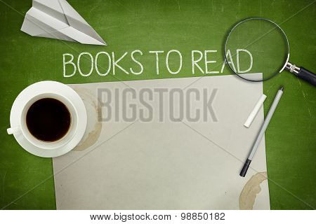 Books to read concept on green blackboard with empty paper sheet