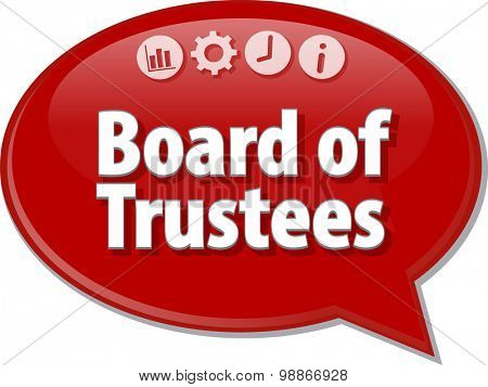 Speech bubble dialog illustration of business term saying Board of Trustees