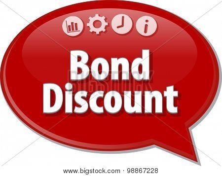 Speech bubble dialog illustration of business term saying Bond Discount