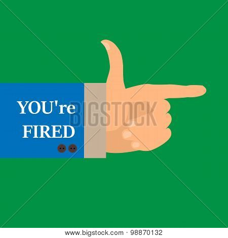 The Background Of The Hand With The Index Finger In The Style Of A Flat. You're Fired