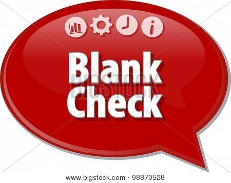 Speech bubble dialog illustration of business term saying Blank Check