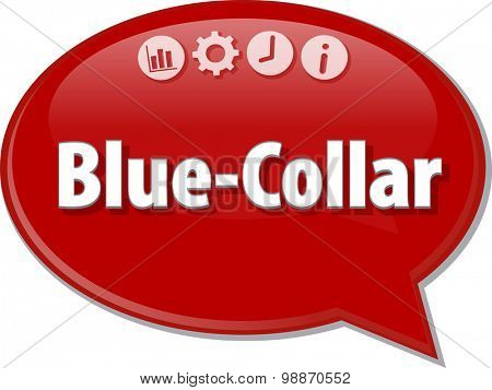 Speech bubble dialog illustration of business term saying Blue-Collar
