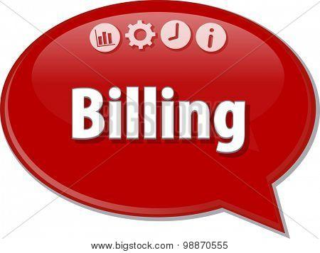 Speech bubble dialog illustration of business term saying Billing