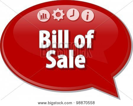 Speech bubble dialog illustration of business term saying Bill of Sale