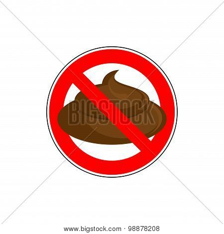 Ban To Shit. Banning  Sign Take A Crap, Litter. Red Strikethrough Circle With Shit. Vector Illustrat