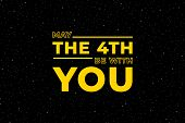 May The 4th Be With You. Starry Sky Poster, Star Force And Hand Drawn Stars Vector Illustration poster