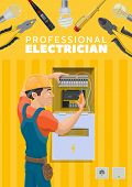 Electrician Or Electric Repairman Profession And Electricity Repair Tools. Vector Electric Power Wir poster