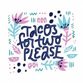 Pregnant Woman Quote In Square Floral Frame. Tacos For Two Please Hand Drawn Lettering With Abstract poster