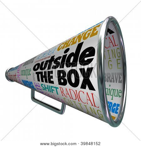 The words Outside the Box on a megaphone or bullhorn, representing ideas for change, innovation, brave new concepts and unique solutions to a problem
