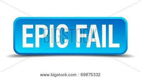 Epic Fail Blue 3D Realistic Square Isolated Button