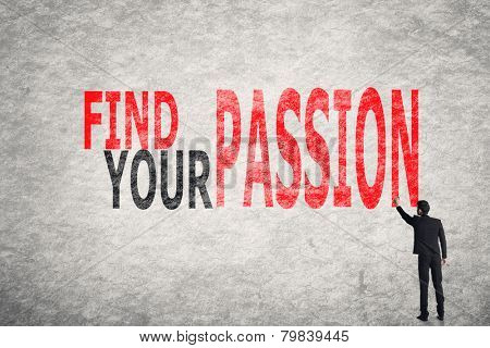 Asian businessman write text on wall, Find Your Passion