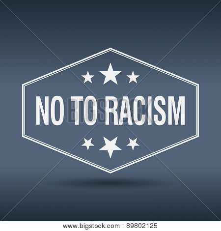 No To Racism Hexagonal White Vintage Retro Style Label