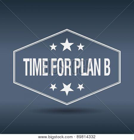 Time For Plan B Hexagonal White Vintage Retro Style Label