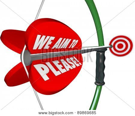 We Aim to Please words on a bow aiming an arrow at a target to illustrate commitment to total customer satisfaction and service