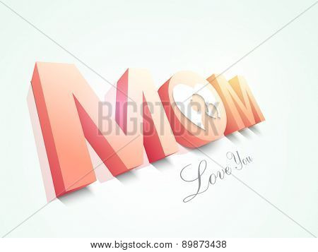 3D text Mom with silhouette of mother and her child on white background for Happy Mother's Day celebration.