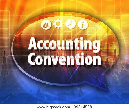 Speech bubble dialog illustration of business term saying Accounting convention