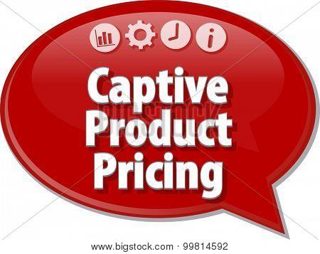 Speech bubble dialog illustration of business term saying Captive Product Pricing