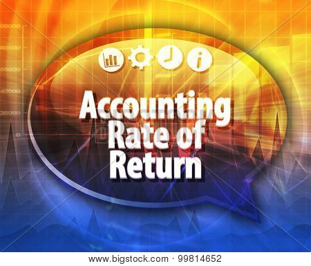 Speech bubble dialog illustration of business term saying Accounting Rate of Return