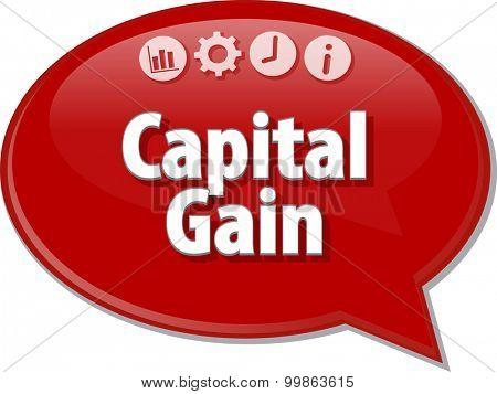 Speech bubble dialog illustration of business term saying Capital Gain