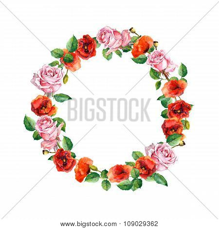 Rose and poppy flowers. Floral wreath. Water color circle border
