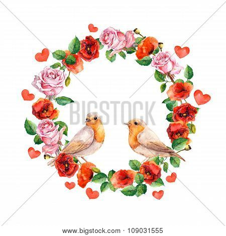 Two birds, rose and poppy flowers. Floral wreath with hearts for Valentine day. Watercolor