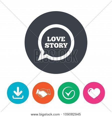 Love story speech bubble sign icon. Engagement symbol.