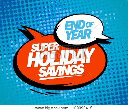 Super holiday savings, end of year sale pop-art design.