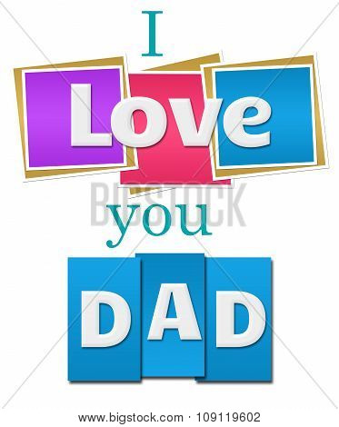 I Love You Dad Colorful Squares Stripes