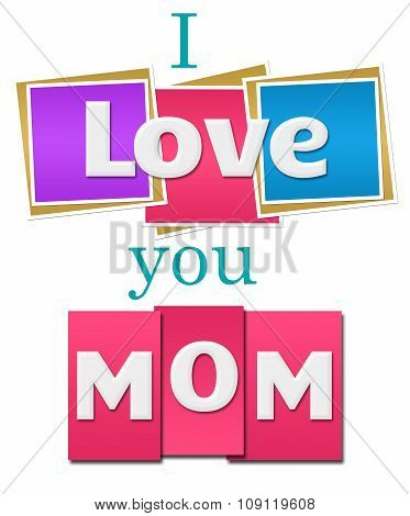 I Love You Mom Colorful Squares Stripes