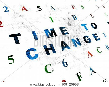 Time concept: Time to Change on Digital background