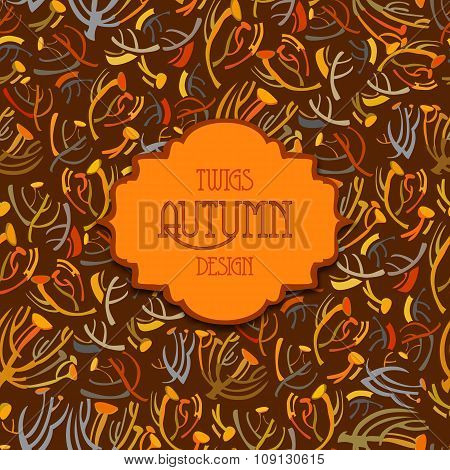 Tansy twigs pattern. Orange brown autumn background. Vintage text label