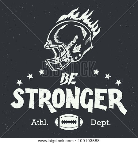 Be Stronger American Football Hand-lettering