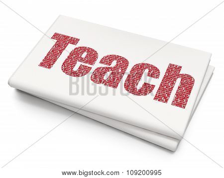 Education concept: Teach on Blank Newspaper background