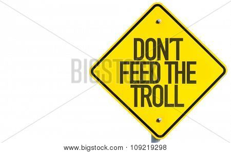 Don't Feed the Troll sign isolated on white background