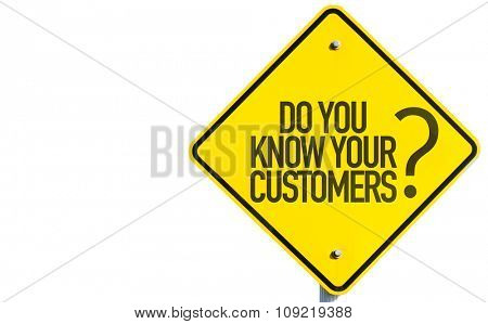 Do You Know Your Customers? sign isolated on white background