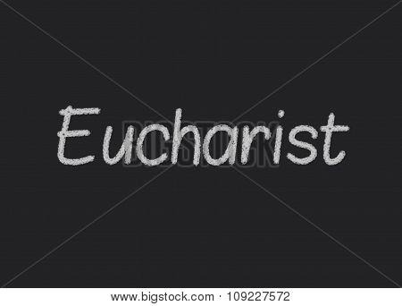 Eucharist written on a blackboard