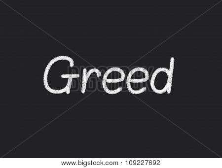 Greed written on a blackboard
