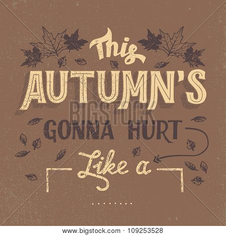 This Autumn Is Gonna Hurt Typography Design