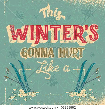 This Winter Is Gonna Hurt Typography Design