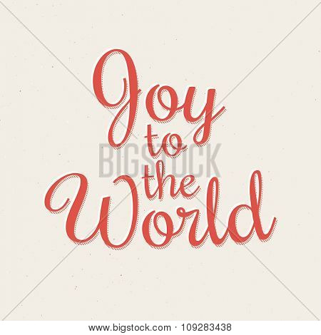 Joy to the World - Christmas retro lettering. Vector greeting card design, grunge background.