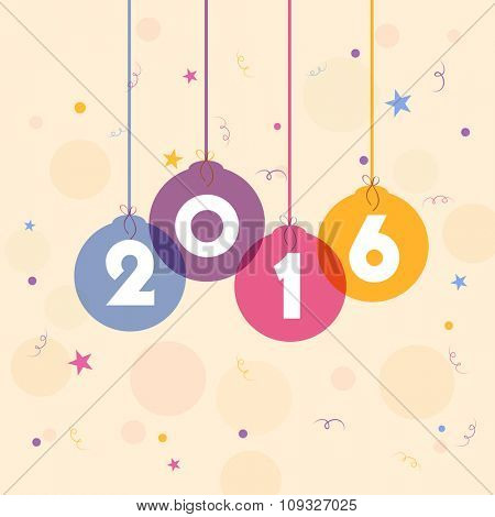 Stylish text 2016 on colorful hanging Xmas Balls for Happy New Year celebration.
