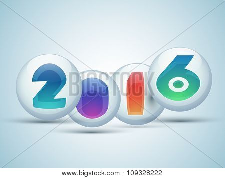 Colorful text 2016 on glossy sphere for Happy New Year celebration.